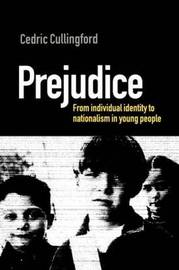 PREJUDICE: INDIVIDUAL IDENTITY AND GROUP ENEMIES image