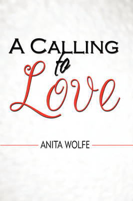 A Calling to Love by Anita Wolfe image