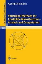 Variational Methods for Crystalline Microstructure - Analysis and Computation by Georg Dolzmann