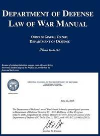 Department of Defense Law of War Manual by Ogc Department of Defense
