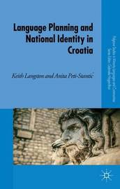 Language Planning and National Identity in Croatia by Keith Langston