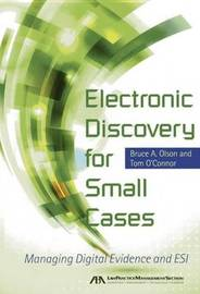 Electronic Discovery for Small Cases by Bruce Olson
