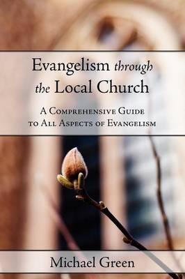Evangelism Through the Local Church by Michael Green