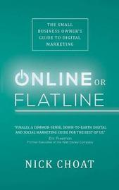 Online or Flatline by Nick Choat