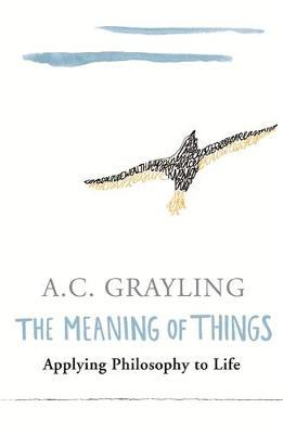 The Meaning of Things by A.C. Grayling image