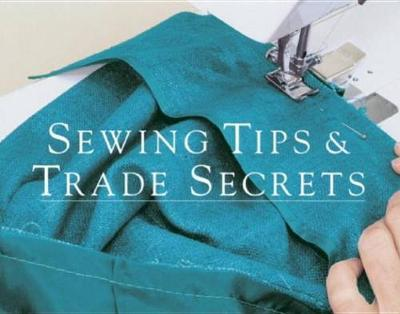 Sewing Tips and Trade Secrets by Threads