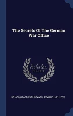 The Secrets of the German War Office