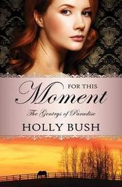 For This Moment by Holly Bush