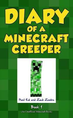 Diary of a Minecraft Creeper Book 1 by Pixel Kid