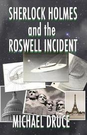 Sherlock Holmes and the Roswell Incident by Michael Druce image