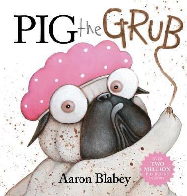 Pig the Grub by Blabey, Aaron