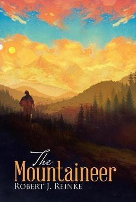The Mountaineer by Robert J Reinke