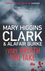 Every Breath You Take: An Under Suspicion Novel by Mary Higgins Clark