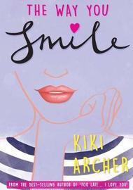 The Way You Smile by Kiki Archer