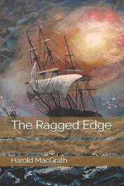 The Ragged Edge by Harold Macgrath
