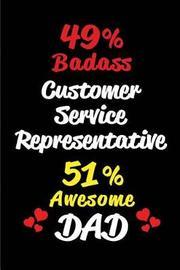 49% Badass Customer Service Representative 51% Awesome Dad by Big Dreams Publishing