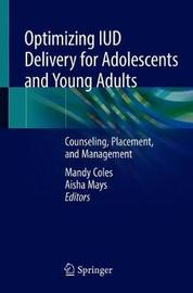 Optimizing IUD Delivery for Adolescents and Young Adults