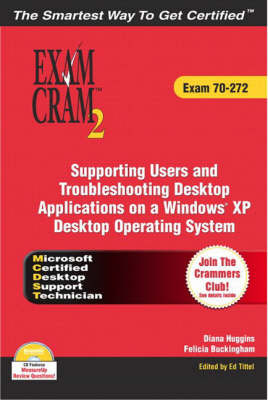 Supporting Users and Troubleshooting Applications on a Windows Desktop Operating System Platform: Exam 70-272 by Diana Huggins image