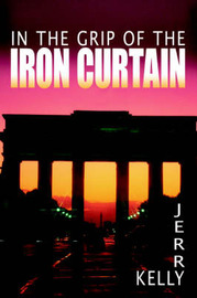 In the Grip of the Iron Curtain by Jerry Kelly image