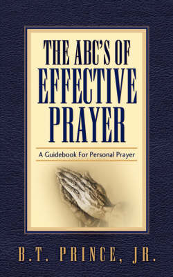 The ABC's of Effective Prayer by Jr. , B.T. Prince image