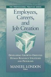 Employees, Careers and Job Creation: Developing Growth-oriented Human Resource Strategies and Programs image