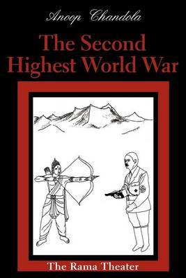 The Second Highest World War: The Rama Theater by Anoop Chandola