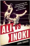 Ali vs. Inoki by Josh Gross