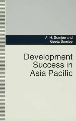 Development Success in Asia Pacific by A.H. Somjee