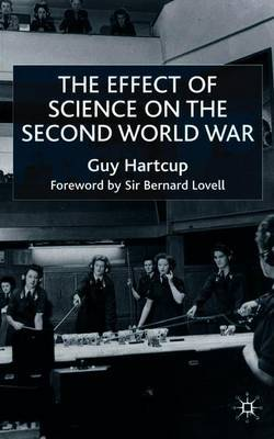 The Effect of Science on the Second World War by Guy Hartcup image