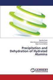 Precipitation and Dehydration of Hydrated Alumina by Dash Barsha