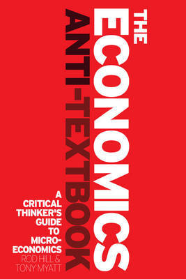 The Economics Anti-Textbook by Rod Hill