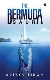 The Bermuda-Saur by Aditya Singh