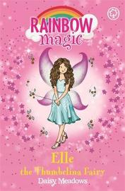 Rainbow Magic: Elle the Thumbelina Fairy by Daisy Meadows