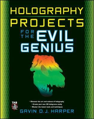 Holography Projects for the Evil Genius by Gavin Harper