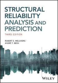 Structural Reliability Analysis and Prediction by Robert E. Melchers