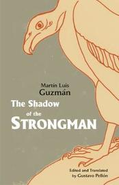 The Shadow of the Strongman by Martin Luis Guzman image