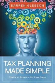 Tax Planning Made Simple by Darren Gleeson