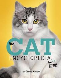 Cat Encyclopedia for Kids by Joanne Mattern