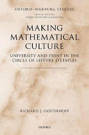 Making Mathematical Culture by Richard J. Oosterhoff