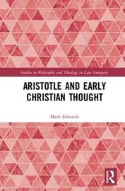 Aristotle and Early Christian Thought by Mark Edwards