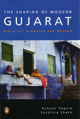 Shaping Of Modern Gujarat by Achyut Yagnik image