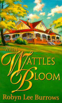 When Wattles Bloom by Robyn Lee Burrows image