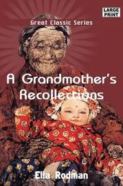 A Grandmother's Recollections by Ella Rodman image