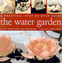 A Practical Step-by-step Guide to Water Gardens by Yvonne Rees image