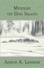 Mystery on Dog Island by Aaron A Lehman