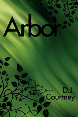 Arbor by D.J. Courtney