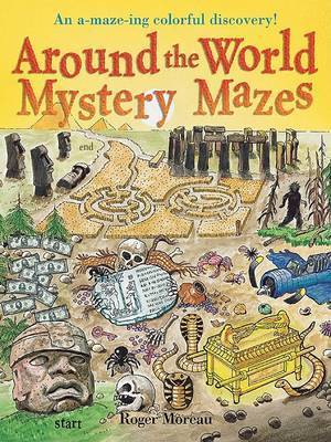 Around the World Mystery Mazes by Roger Moreau