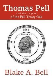 Thomas Pell and the Legend of the Pell Treaty Oak by Blake A. Bell image