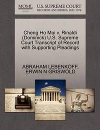 Cheng Ho Mui V. Rinaldi (Dominick) U.S. Supreme Court Transcript of Record with Supporting Pleadings by Abraham Lebenkoff