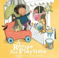 A Recipe for Playtime by Peter Bently